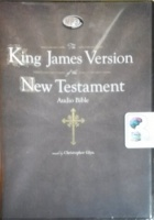 New Testament - The King James Version written by King James Bible Authors performed by Christopher Glyn on MP3 CD (Unabridged)